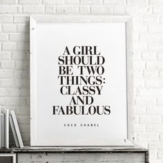 A Girl Should Be Two Things: Classy and Fabulous http://www.amazon.com/dp/B01ACA1DHG motivationmonday print inspirational black white poster motivational quote inspiring gratitude word art bedroom beauty happiness success motivate inspire