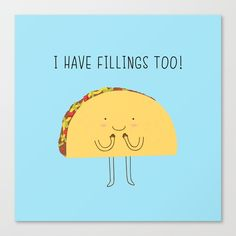 I have fillings too! Carry-All Pouch by Milkyprint - Small x Taco Puns, Taco Humor, Food Humor, Food Jokes, Taco Love, Lets Taco Bout It, Vegan Puns, Valentines Puns, Valentine Ideas