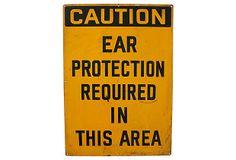 Ear Protection Work Sign on OneKingsLane.com