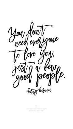 You don't need everyone to love you, just a few good people. -Charity Barnum  The Greatest Showman Quotes and Lyrics  - Hugh Jackman, PT Barnum -Zac Efron, Zendaya, Keala Settle  Divine Designs Co - Printable BUNDLE