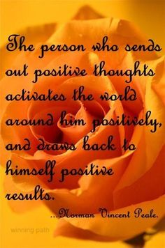 The person who sends out positive thoughts, activates the world around him/her positively, and draws back to himself/herself positive results! Inspirational Thoughts, Positive Thoughts, Inspirational Quotations, Quotes To Live By, Me Quotes, Norman Vincent Peale, Spiritus, Picture Quotes, Inspire Me