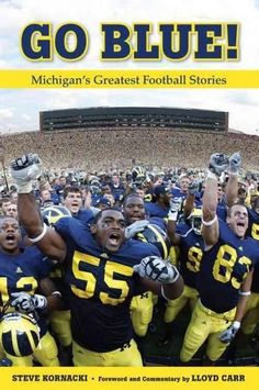 Go !: Michigan's Greatest Football Stories