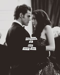 """Crazy or not...that kind of love never dies"" -Klaus"