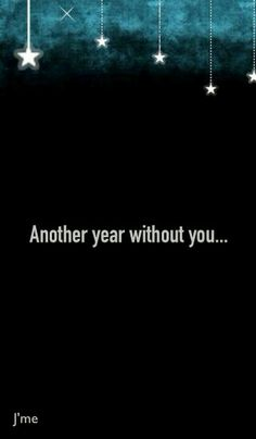Another year without you...Happy New year
