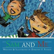 Sam And Me written by Dorothy Potash