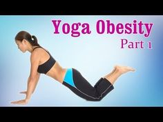 How To Do Yoga For Obesity | Weight Loss & Flexibility | Therapy, Exercise, Workout | Part 1 - YouTube