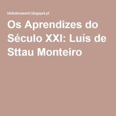 Os Aprendizes do Século XXI: Luís de Sttau Monteiro