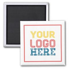 #createyourown #customize - #Add Your Logo Magnet