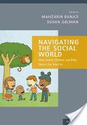 Navigating the social world : what infants, children, and other species can teach us / edited by Mahzarin R. Banaji, Susan A. Gelman