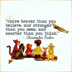 Winnie The Pooh Quote? Just pinned it and didn't kno it was from Winnie the Pooh :) Love It Even More Now Cute Quotes, Great Quotes, Quotes To Live By, Funny Quotes, Inspirational Quotes, Smile Quotes, Motivational Quotes, Work Quotes, Success Quotes
