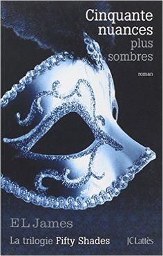 CINQUANTE NUANCES DE GREY T.02 : CINQUANTE NUANCES PLUS SOMBRES: Amazon.com: E.L. JAMES: Books