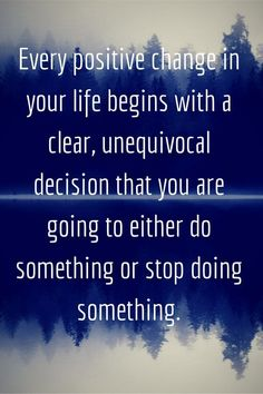 Positive Changes Your Life | You are here: Home › Quotes › Every positive change in your life ...
