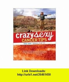Crazy Sexy Cancer Tips Publisher skirt! 1st (first) edition Text Only Kris Carr ,   ,  , ASIN: B004N5XDNE , tutorials , pdf , ebook , torrent , downloads , rapidshare , filesonic , hotfile , megaupload , fileserve
