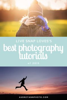 Best Photography Tutorials of 2015 by Live Snap Love
