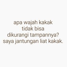 Quotes Lucu, Cinta Quotes, Jokes Quotes, Memes, Funny Quotes, Crazy Quotes, Self Love Quotes, Story Quotes, Mood Quotes