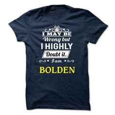 BOLDEN - I may be Team - #baby gift #college gift. WANT THIS => https://www.sunfrog.com/Valentines/BOLDEN--I-may-be-Team.html?id=60505