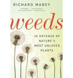 Originally published: Weeds: how vagabond plants gatecrashed civilisation and changed the way we think about nature. Great Britain: Profile Books Ltd., 2010.