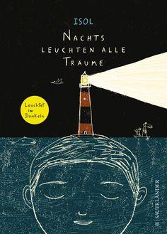 Buch zum Aufstellen* Nachts leuchten alle Tr�ume. Ein Buch, das im Dunkeln leuchtet! Frau Lottes Tipp.
