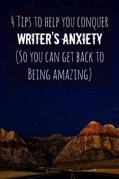 4 Tips to Help You Conquer Writing Anxiety and Writer's Block