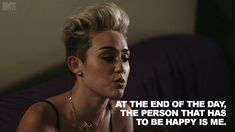 Click here to see statements Miley Cyrus made in Miley: the Movement that show she needs to get over herself!