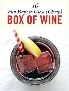 10 Hacks to Make a Box of Wine Taste Amazing
