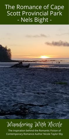 Go behind the scenes with contemporary romance author Nicole Taylor Eby to find out where the inspiration for her west coast themed romance series —West Coast Romance—comes from. In her blog, Wandering with Nicole, the author takes you with her on her adventures exploring Vancouver Island and gives you glimpses into how these romantic places, such as Cape Scott Provincial Park—a stunning and romantic location at the tip of Vancouver Island, BC, Canada, inspire her romance books.