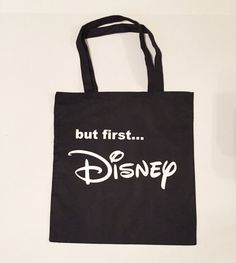 But First DISNEY Tote Bag 100% Cotton by MinniesDreamDesigns