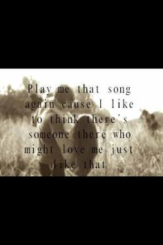 """Play Me That Song""- Brantley Gilbert <3."