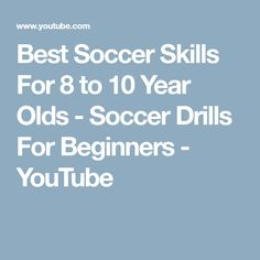 Best Soccer Skills For 8 to 10 Year Olds - Soccer Drills For Beginners - YouTube