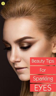In order to get rid of old, dusty and tired eyes, we bring you helpful beauty tips that can help you have beautiful sparkling eyes, in no time at all! Beauty Tips for Sparkling Eyes #beautytips