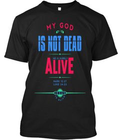 MY GOD IS NOT DEAD | Teespring