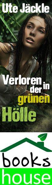 """""""Verloren in der grünen Hölle"""" von Ute Jäckle ab Juni 2014 im bookshouse Verlag. www.bookshouse.de/banner/?07195940145D1F57111B0805575C4F163BC6"""