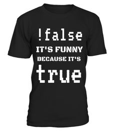 """# !False - It's Funny Because It's True Engineer Code T-Shirt .  Special Offer, not available in shops      Comes in a variety of styles and colours      Buy yours now before it is too late!      Secured payment via Visa / Mastercard / Amex / PayPal      How to place an order            Choose the model from the drop-down menu      Click on """"Buy it now""""      Choose the size and the quantity      Add your delivery address and bank details      And that's it!      Tags: !False - It's Funny…"""