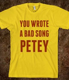 You Wrote A Bad Song Petey #fantastic