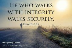 Always walk with integrity.
