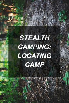 Stealth Camping: Locating Camp http://survivalshelf.com/stealth-camping-locating-camp/