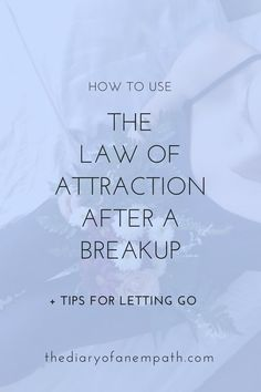 How to use the law of attraction to get an ex back. How to let go. More at www.thediaryofanempath.com. :)