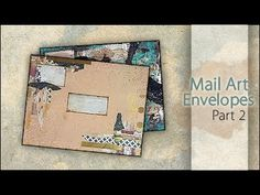 Mixed Media ~ Mail Art Envelopes Pt. 2 - YouTube
