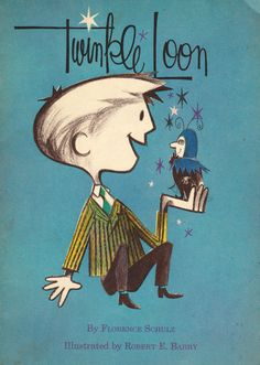 Twinkle Loonby Florence Schulz, illustrated by Robert E. Barry (1961).