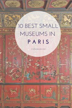 10 Best Small Museums In Paris | cynthia reccord
