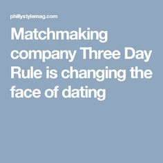 Matchmaking company Three Day Rule is changing the face of dating
