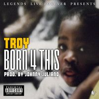 Born 4 This [Prod.By Johnny Juliano] by TroyLLF on SoundCloud