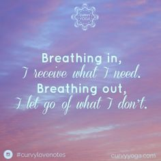 Want a little inspiration in your life today? Here's today's love note called Breathing. Get more at www.curvyyoga.com/lovenotes/. #CurvyLoveNotes Plus Size Yoga, Om Mani Padme Hum, Yoga Breathing, Creative Visualization, Breath In Breath Out, Positive Messages, Learn To Love, Love Notes, Breathe