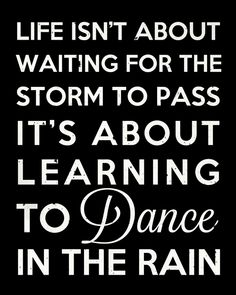 mod printables: free printables for the modern home: Life isn't about waiting for the storm to pass, it's about learning to dance in the rain.