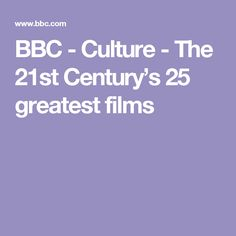 BBC - Culture - The 21st Century's 25 greatest films
