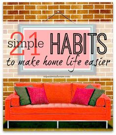 Lots of great ideas for habits that will make life easier - and who doesn't want that! which do you do already?