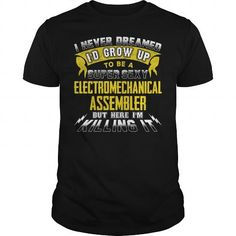 ELECTROMECHANICAL ASSEMBLER I Never Dreamed I'd Be A Super Sexy But Here I'm Killing It T Shirts, Hoodies. Check Price ==► https://www.sunfrog.com/Jobs/ELECTROMECHANICAL-ASSEMBLER-Sexy-1-P3-Black-Guys.html?41382