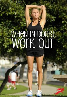 I need to remember this when I don't know if I'm gonna work out....motivation.