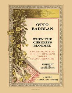 Barblan, Otto : When the cherries bloomed : a part-song for chorus of men's voices unaccompanied, [op. 17, no. 1]