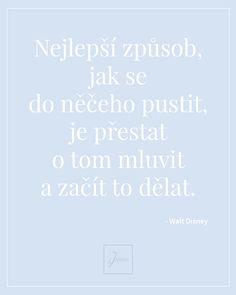 Motivační citát Walt Disney Walt Disney, Mac, Motivation, Quotes, Life, Design, Quotations, Quote